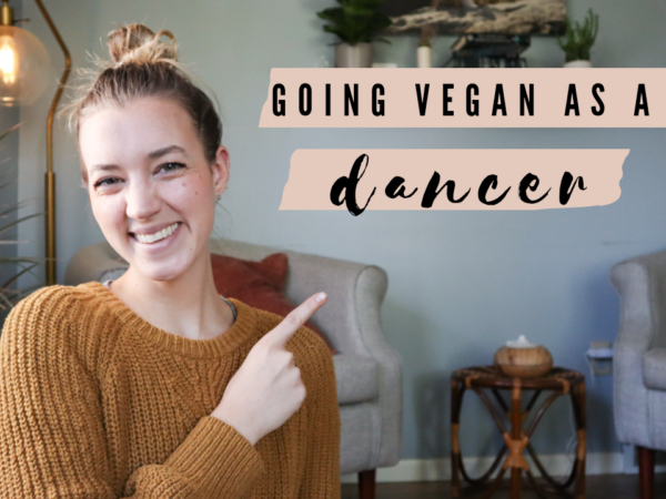Going vegan as a dancer